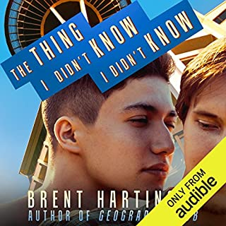 The Thing I Didn't Know I Didn't Know                   By:                                                                                                                                 Brent Hartinger                               Narrated by:                                                                                                                                 Josh Hurley                      Length: 6 hrs and 43 mins     133 ratings     Overall 4.3