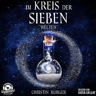 Im Kreis der Sieben - Welten                   Autor:                                                                                                                                 Christin Burger                               Sprecher:                                                                                                                                 Katja Sallay                      Spieldauer: 9 Std. und 8 Min.     8 Bewertungen     Gesamt 5,0