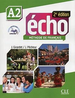 Écho - Niveau A2 - Livre de l'élève + DVD-Rom + Livre-web - 2ème édition: Livre de l'eleve + DVD-Rom + livre-web A2 2e edi