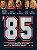 85: The Greatest Team In Football History