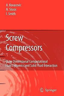 Screw Compressors: Three Dimensional Computational Fluid Dynamics and Solid Fluid Interaction