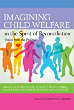Imagining Child Welfare in the Spirit of Reconciliation (Voices from the Prairies)