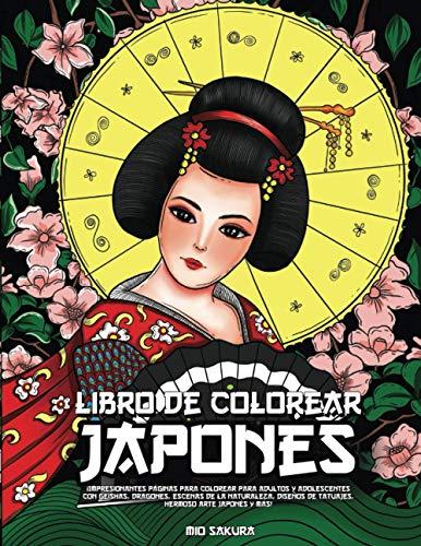 Libro de colorear japonés: ¡Impresionantes páginas para colorear para adultos y adolescentes con geishas, dragones, escenas de la naturaleza, diseños de tatuajes, hermoso arte japonés y más!