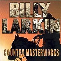 Country Masterworks by Billy Larkin (2006-05-09)