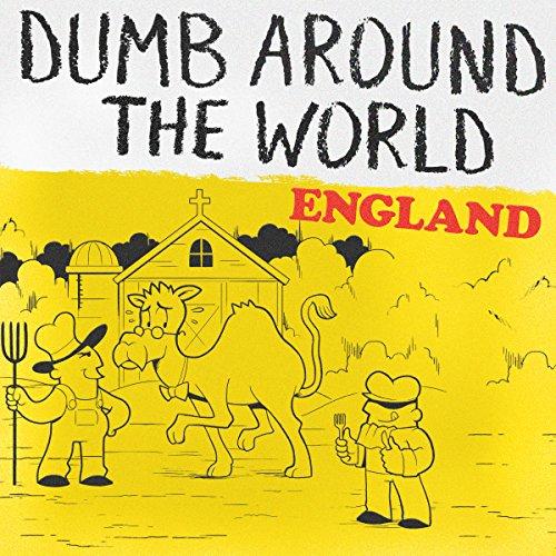 Dumb Around the World: England audiobook cover art