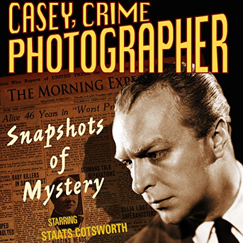 Casey, Crime Photographer: Snapshots of Mystery                   By:                                                                                                                                 George Harmon Cox                               Narrated by:                                                                                                                                 Staats Cotsworth,                                                                                        Jan Miner,                                                                                        Bernard Lenrow                      Length: 8 hrs and 4 mins     3 ratings     Overall 3.7