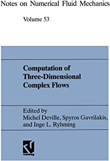 Computation of Three-Dimensional Complex Flows: Proceedings of the IMACS-COST Conference on Computational Fluid Dynamics L...