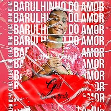 Olha o Barulhinho do Amor (feat. MC GW)