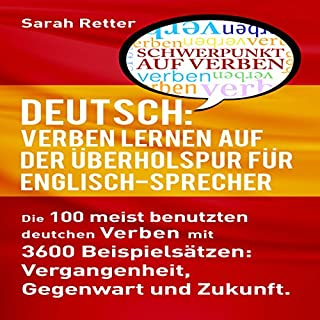Deutsch: Verben Lernen Auf Der ÜBerholspur Für Englisch-Sprecher [German: Verb Learning in the Fast Lane for English Speakers]                   By:                                                                                                                                 Sarah Retter                               Narrated by:                                                                                                                                 Kirsten Lambert                      Length: 2 hrs and 58 mins     1 rating     Overall 1.0