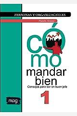 Cómo mandar bien: Consejos para ser un buen jefe (Personas y Organizaciones nº 1) (Spanish Edition) Kindle Edition