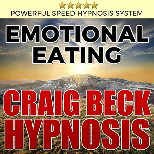 Emotional Eating: Craig Beck Hypnosis audiobook cover art