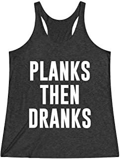 Women's Funny Workout Tank Top T Shirt For The Gym Planks Then Dranks