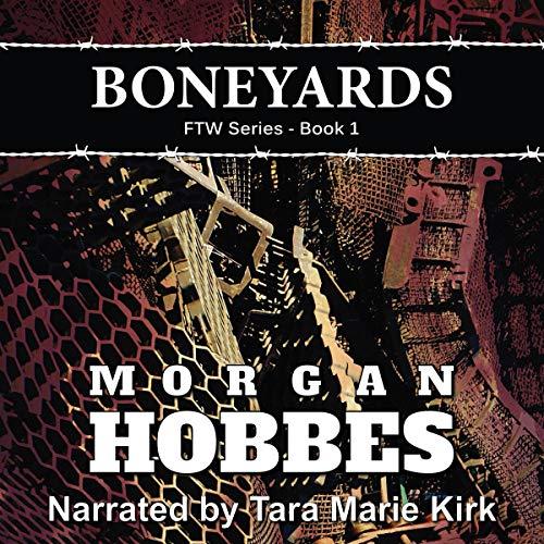 Boneyards Audiobook By Morgan Hobbes cover art