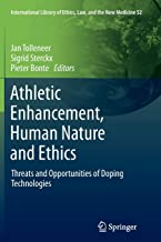 AthleticEnhancement, Human Nature and Ethics: Threats and Opportunities of Doping Technologies