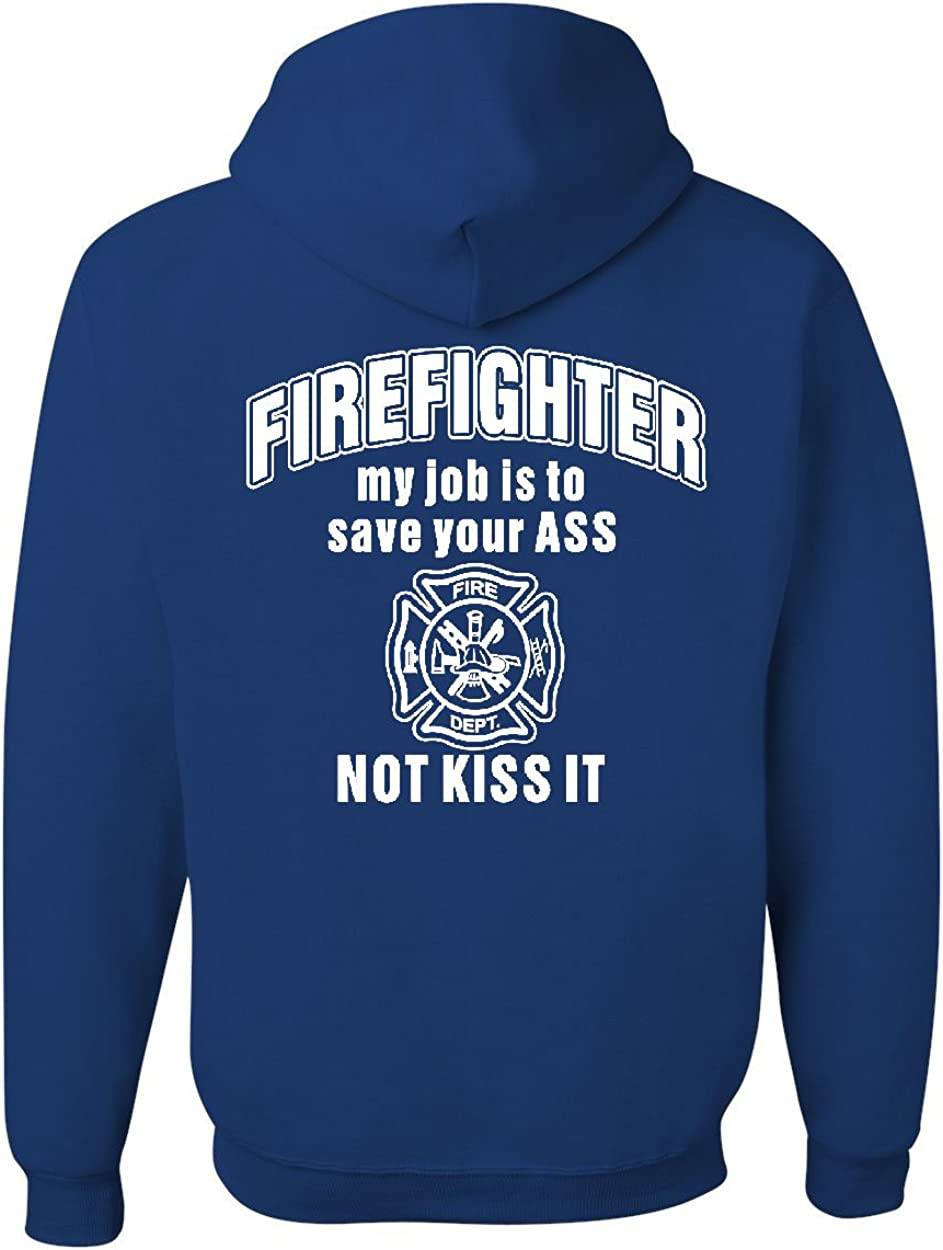 Firefighter My Job is to Save Your Ass Hoodie Funny Sweatshirt