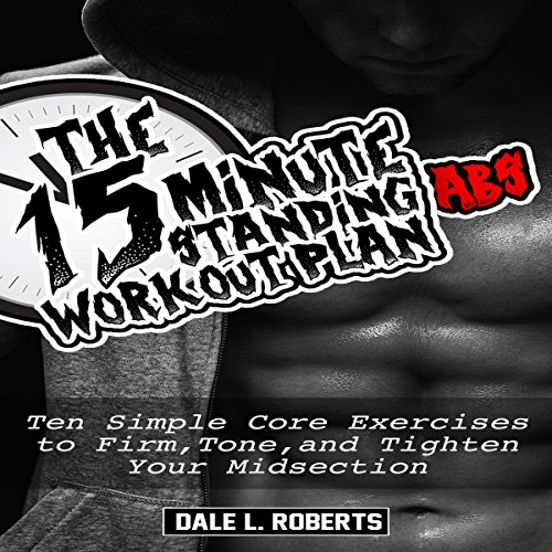 The 15-Minute Standing Abs Workout Plan audiobook cover art