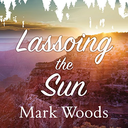 Lassoing the Sun audiobook cover art
