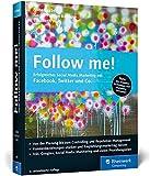 Follow me!: Erfolgreiches Social Media Marketing mit Facebok, Twitter und Co