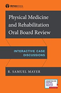 Physical Medicine and Rehabilitation Oral Board Exam Review: Interactive Case Discussions