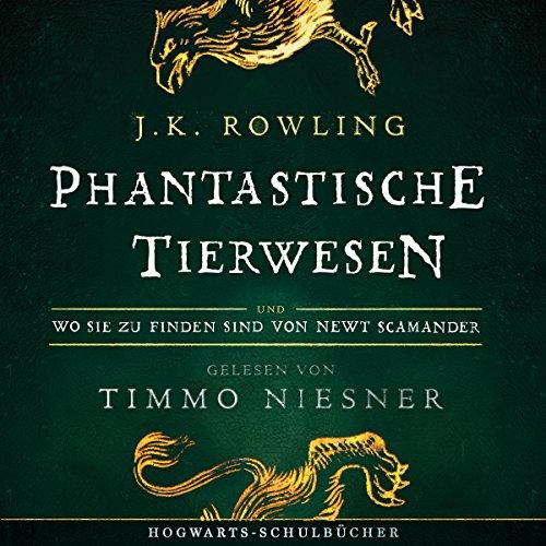 Phantastische Tierwesen und wo sie zu finden sind (Hogwarts Schulbücher 1) audiobook cover art