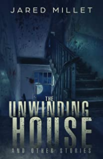 The Unwinding House and Other Stories