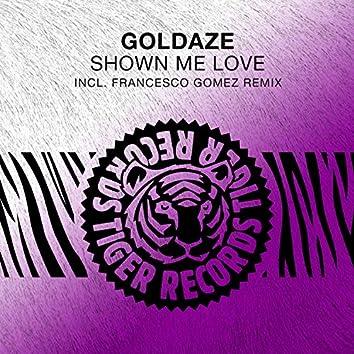 Shown Me Love