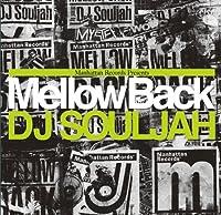 Mellow Back 2011 MIXED by DJ Souljah