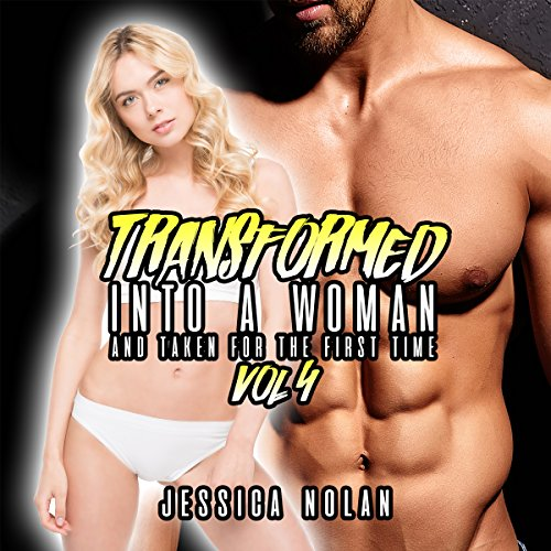 Transformed into a Woman and Taken for the First Time: Vol. 4 audiobook cover art
