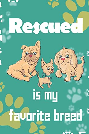 Rescued Is My Favorite Breed: Blank Lined Notebook ( Animal Shelter ) Green