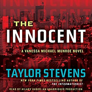 The Innocent     A Vanessa Michael Munroe Novel              By:                                                                                                                                 Taylor Stevens                               Narrated by:                                                                                                                                 Hillary Huber                      Length: 12 hrs and 26 mins     402 ratings     Overall 4.1