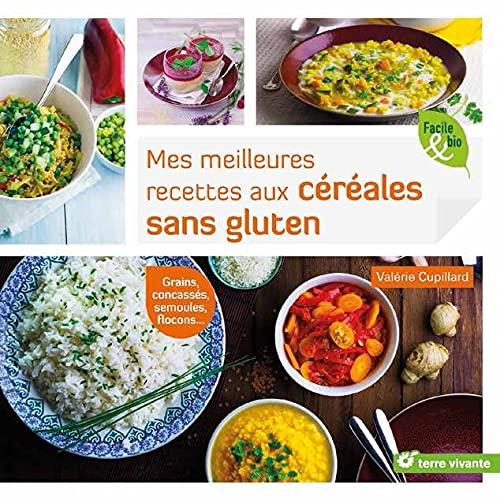 Des céréales qui changent !: PLus de proétines, vitamines, minéraux ... et moins de gluten
