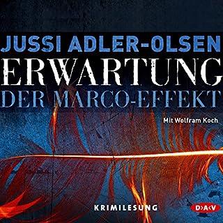 Erwartung: Der Marco-Effekt     Carl Mørck 5              Autor:                                                                                                                                 Jussi Adler-Olsen                               Sprecher:                                                                                                                                 Wolfram Koch                      Spieldauer: 17 Std. und 17 Min.     3.008 Bewertungen     Gesamt 4,5