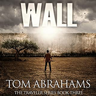 Wall: A Post Apocalyptic/Dystopian Adventure audiobook cover art