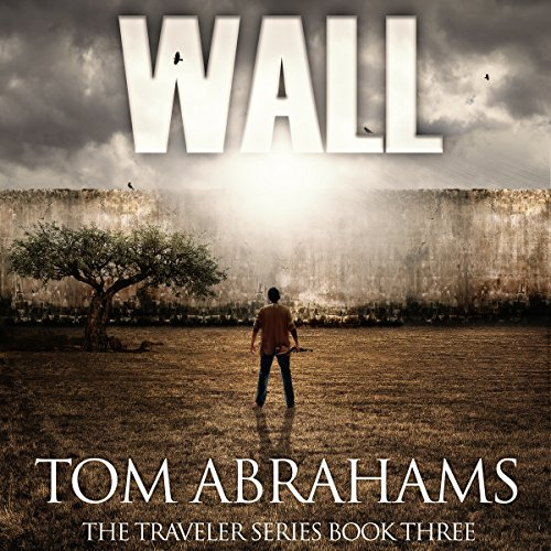 Wall: A Post Apocalyptic/Dystopian Adventure cover art
