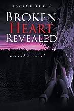 Broken Heart Revealed: scattered & tattered