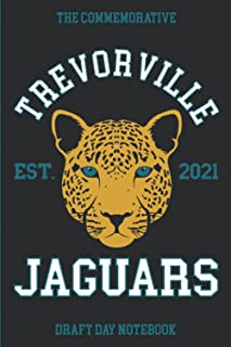 TREVORVILLE JAGUARS EST. 2021: The Commemorative Draft Day Notebook | FOR JACKSONVILLE FLORIDA FOOTBALL FANS | Blank Lined...