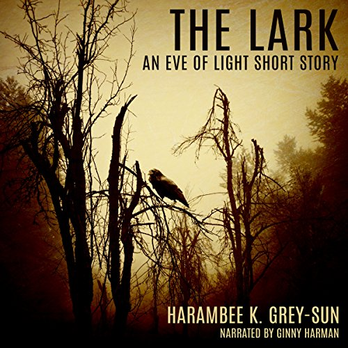 The Lark Audiobook By Harambee K. Grey-Sun cover art