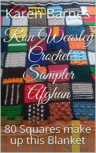 Ron Weasley Crochet Sampler Afghan: 80 Squares make up this Blanket (English Edition)