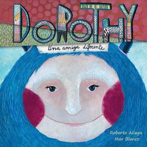 Dorothy - una amiga diferente (Dorothy - A Different Kind of Friend) (Spanish Edition)