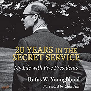 20 Years in the Secret Service: New Edition     My Life with Five Presidents              By:                                                                                                                                 Rufus W. Youngblood                               Narrated by:                                                                                                                                 Tony Messano                      Length: 7 hrs and 24 mins     Not rated yet     Overall 0.0