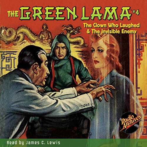 The Green Lama #4: The Clown Who Laughed & The Invisible Enemy audiobook cover art