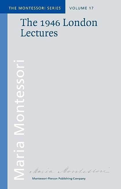 The 1946 London Lectures (Montessori series Book 17) (English Edition)