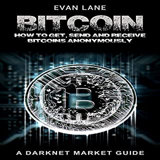 Bitcoin: How to Get, Send, and Receive Bitcoins Anonymously audiobook cover art