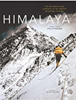 Himalaya: The Exploration & Conquest of the Greatest Mountains on Earth