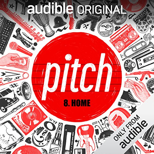 Ep. 8: Home (Pitch) audiobook cover art