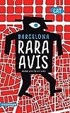 Barcelona rara avis: La ciutat més curiosa en 101 visites