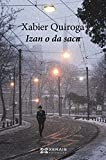 Izan o da saca (EDICIÓN LITERARIA - NARRATIVA E-book) (Galician Edition)