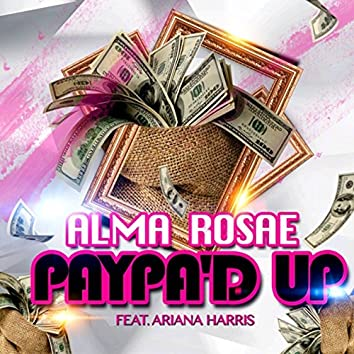 Paypa'd Up (feat. Ariana Harris)