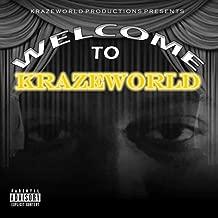 Welcome to Krazeworld (feat. Lyrica, Fever, Born Eternal, Jusda Faxx, Junn Doom, Smitty Rock, Vietnam, Tay Greez, Scizzy Scars, Maj Akapella & Free Murda) [Explicit]