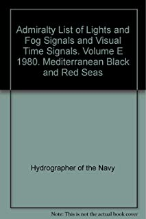 Admiralty List of Lights and Fog Signals and Visual Time Signals. Volume E 1980. Mediterranean Black and Red Seas
